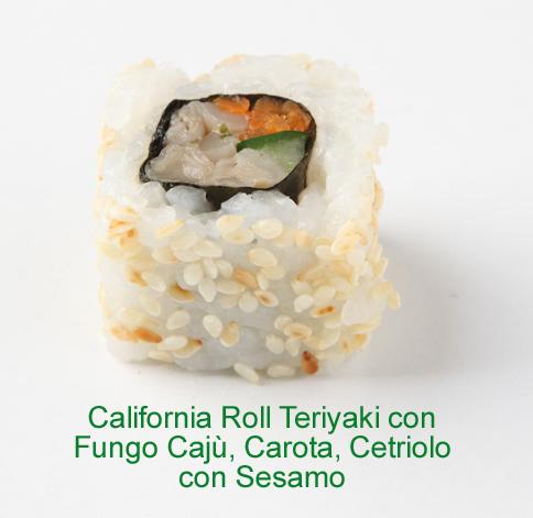 California Roll Teriyaki con fungo cajù, carota, cetriolo con sesamo - Sushi vegetariano